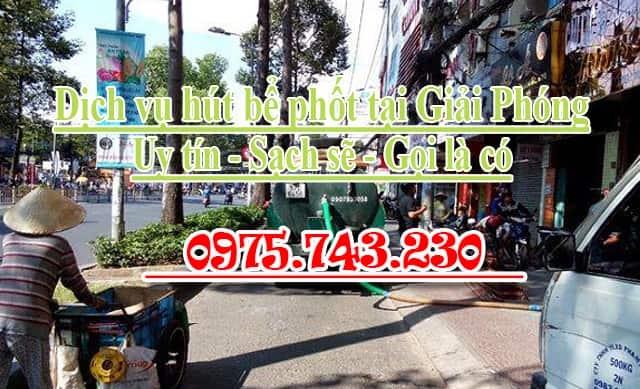 Hút bể phốt tại Giải Phóng uy tín chất lượng - 0975743230