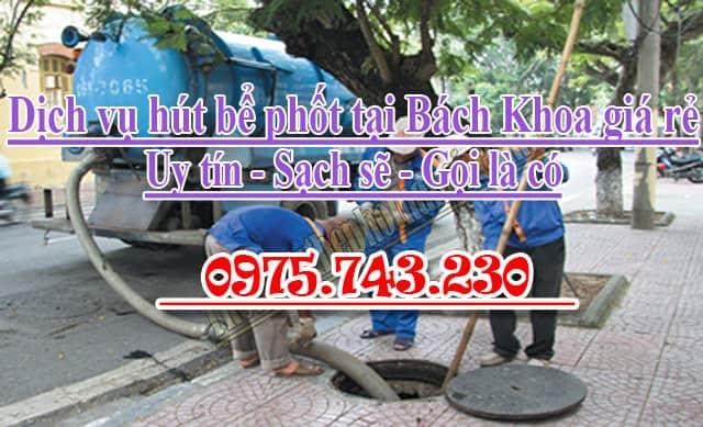 Dịch vụ hút bể phốt tại Bách Khoa uy tín giá rẻ, LH: 0975743230