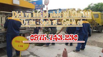 Hút bể phốt tại Kim Mã uy tín giá rẻ [Làm thật ăn thật]